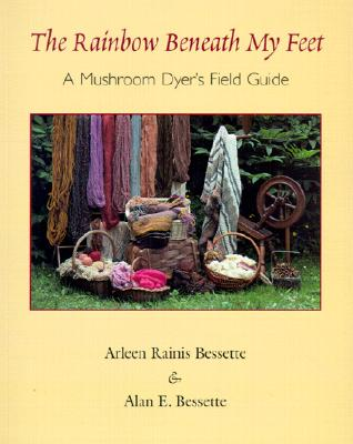 The Rainbow Beneath My Feet By Bessette, Arleen R./ Bessette, Alan E.